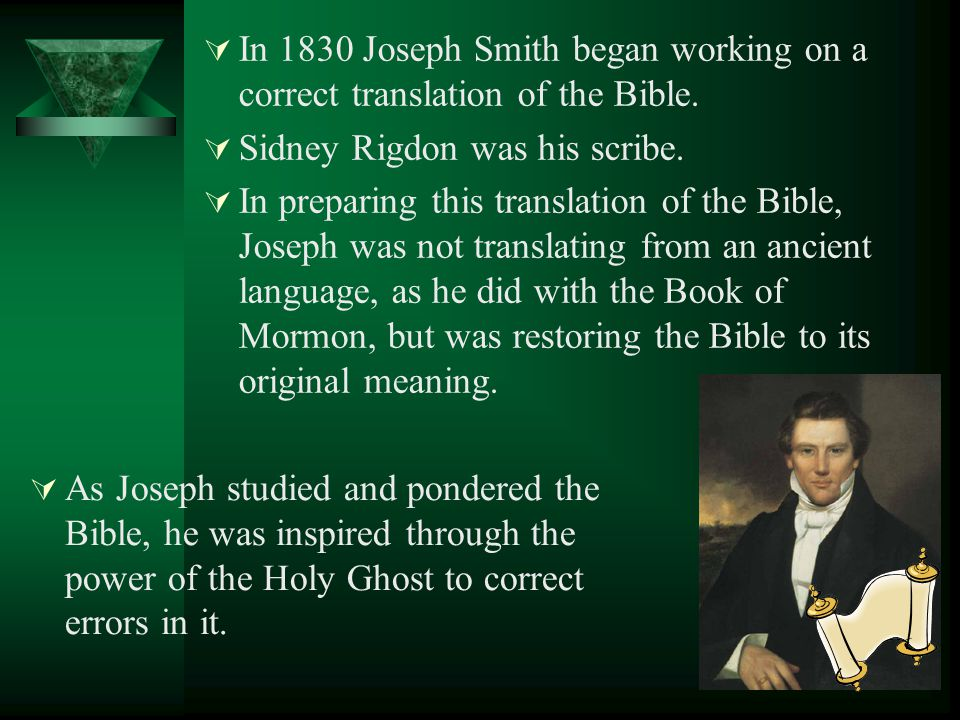 In 1830 Joseph Smith began working on a correct translation of the Bible.
