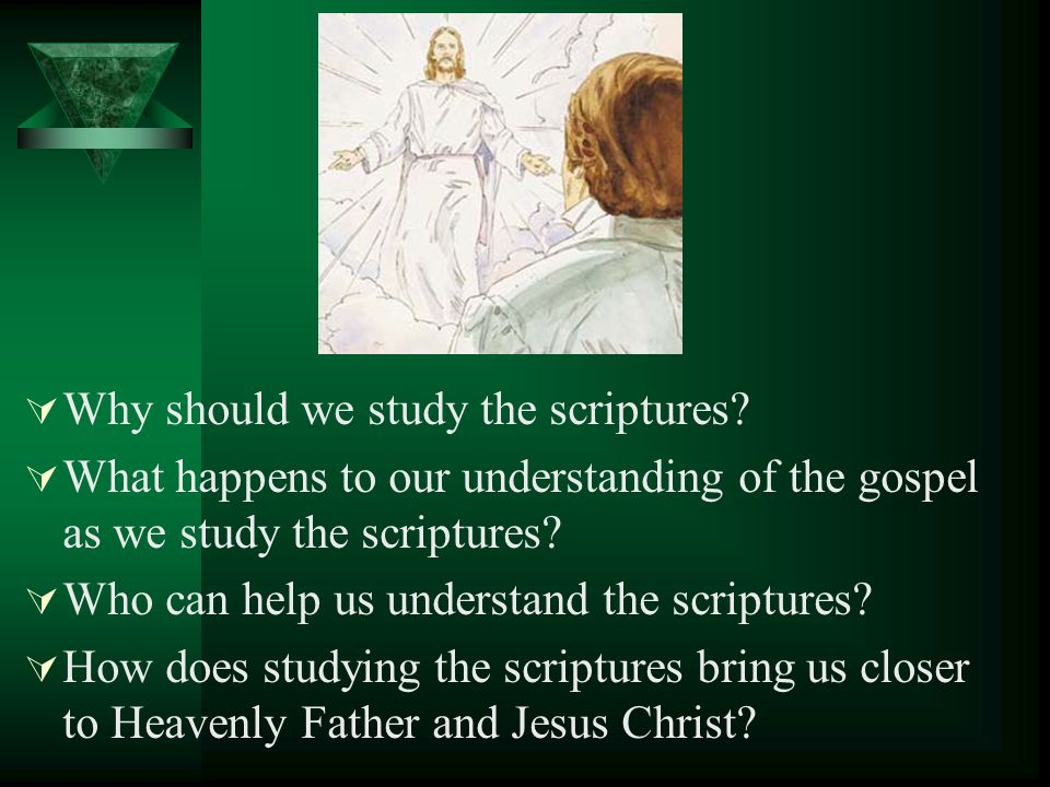 Why should we study the scriptures