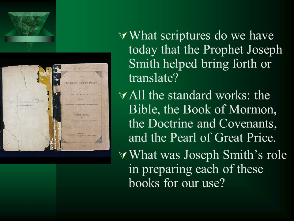 What scriptures do we have today that the Prophet Joseph Smith helped bring forth or translate