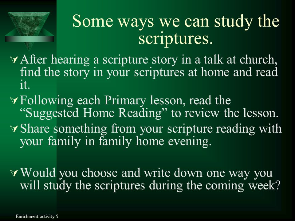 Some ways we can study the scriptures.