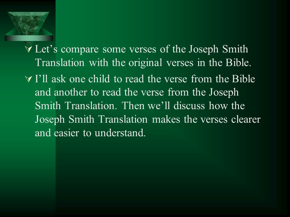 Let's compare some verses of the Joseph Smith Translation with the original verses in the Bible.