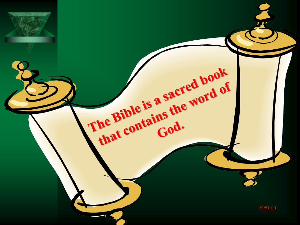The Bible is a sacred book that contains the word of God.