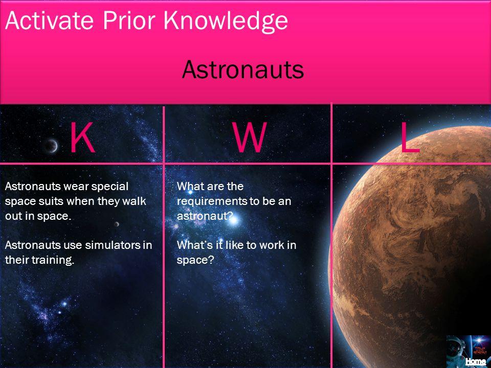 K W L Activate Prior Knowledge Astronauts