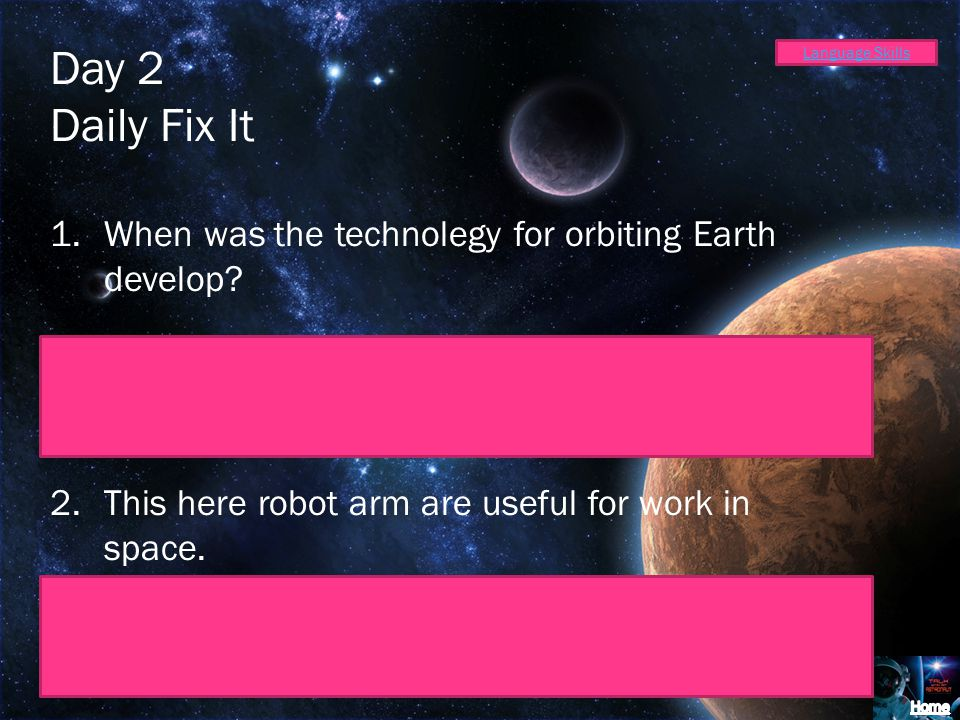 Day 2 Daily Fix It When was the technolegy for orbiting Earth develop