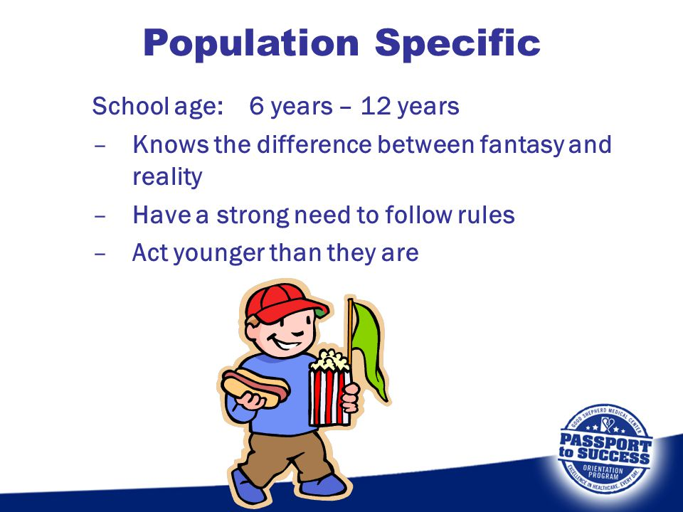 Population Specific School age: 6 years – 12 years