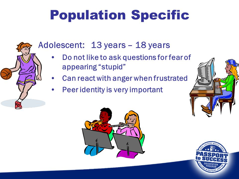 Population Specific Adolescent: 13 years – 18 years