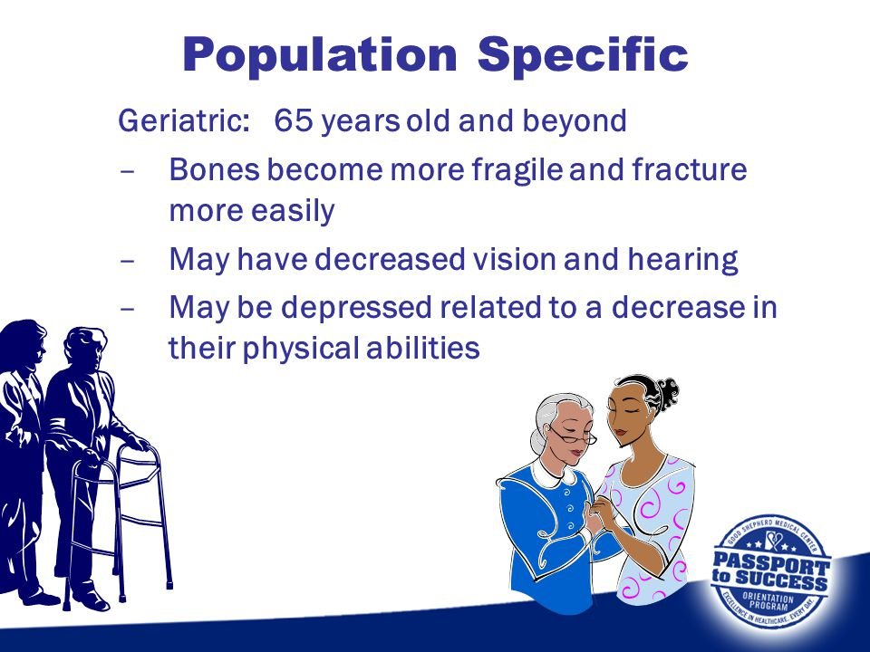 Population Specific Geriatric: 65 years old and beyond