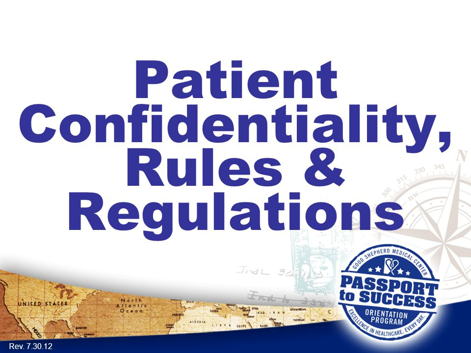 Patient Confidentiality, Rules & Regulations