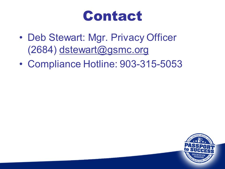 Contact Deb Stewart: Mgr. Privacy Officer (2684) dstewart@gsmc.org