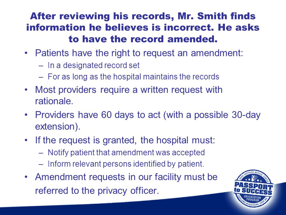 Patients have the right to request an amendment: