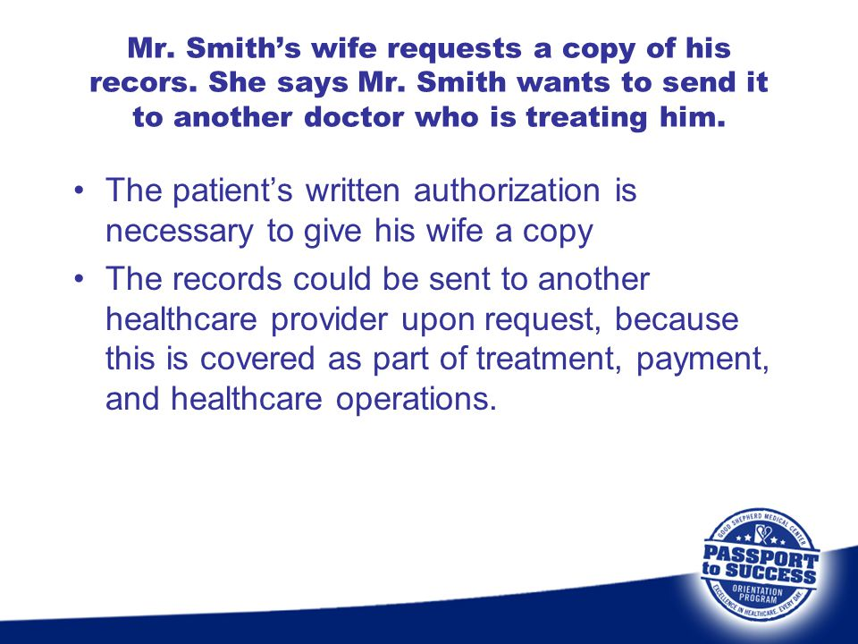 Mr. Smith's wife requests a copy of his recors. She says Mr