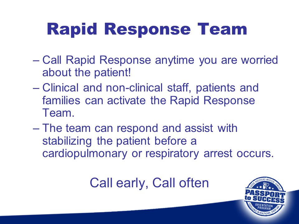 Rapid Response Team Call early, Call often