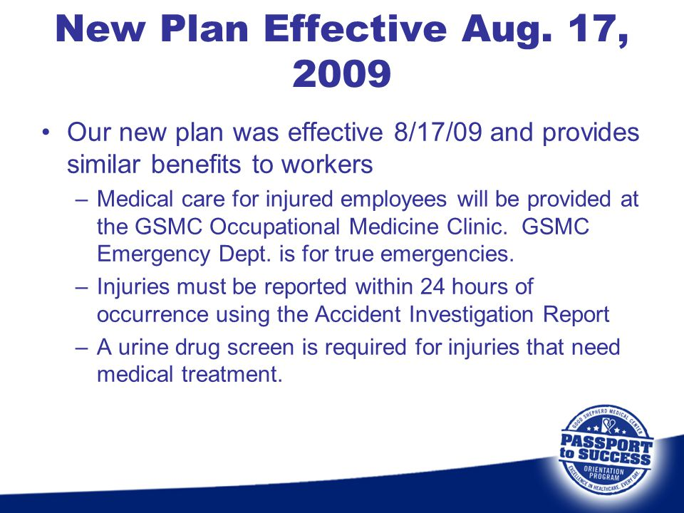 New Plan Effective Aug. 17, 2009 Our new plan was effective 8/17/09 and provides similar benefits to workers.