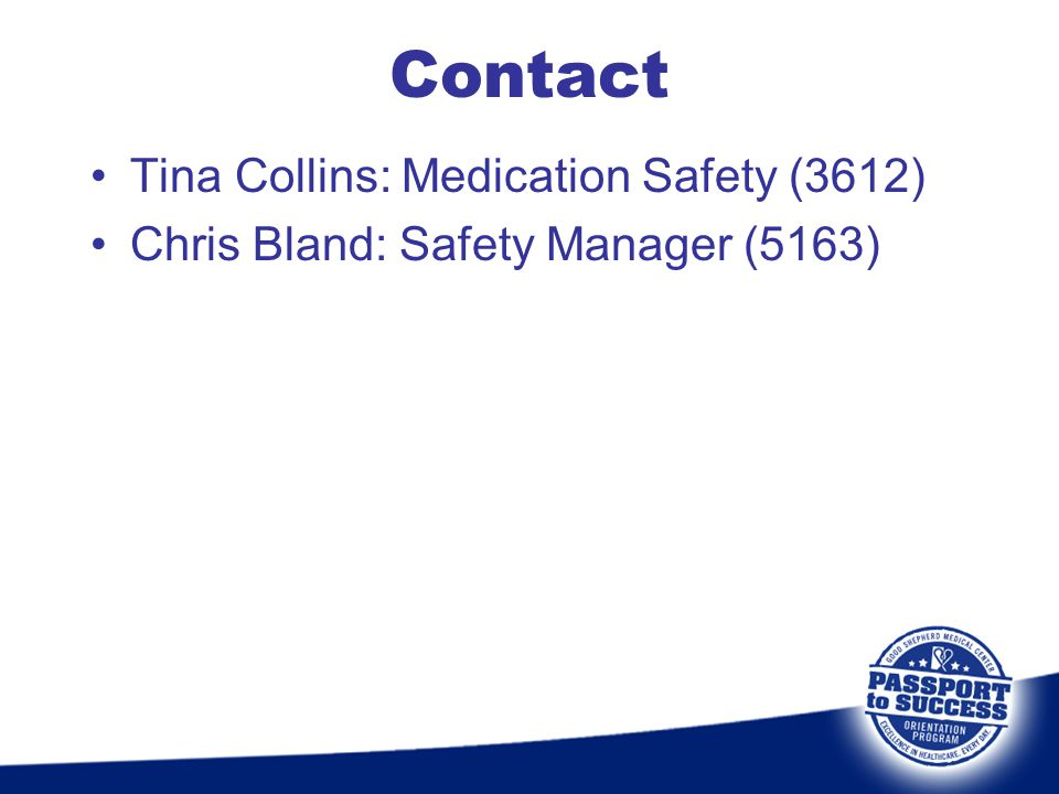 Contact Tina Collins: Medication Safety (3612)