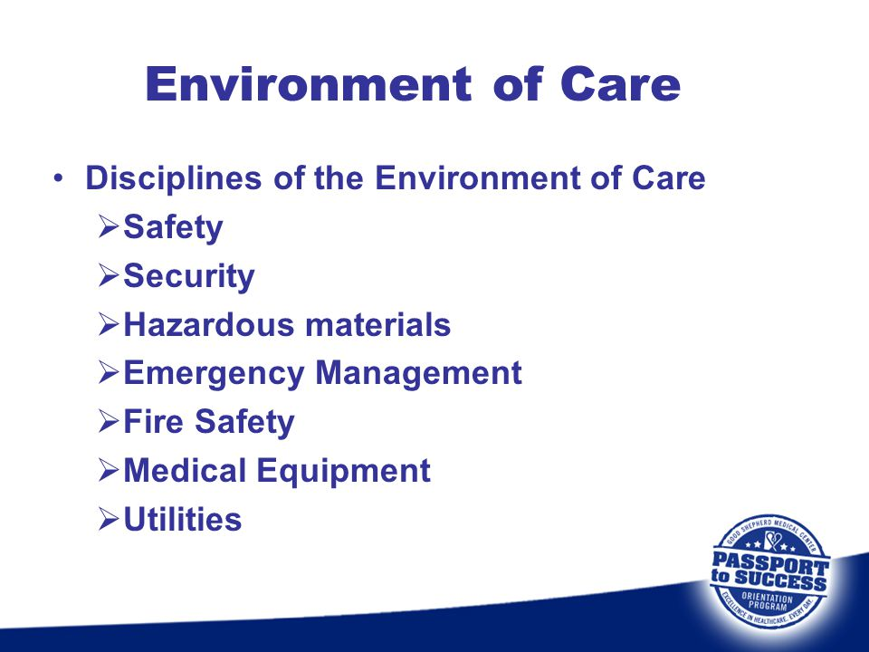Environment of Care Disciplines of the Environment of Care Safety