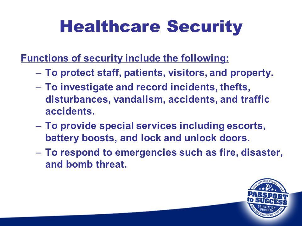 Healthcare Security Functions of security include the following: