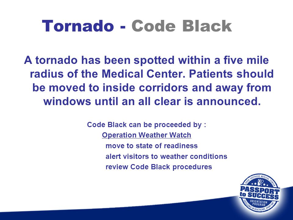 Code Black can be proceeded by : Operation Weather Watch