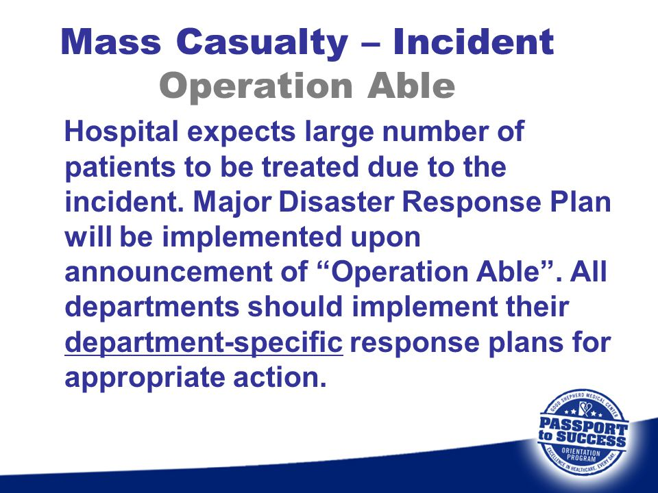 Mass Casualty – Incident Operation Able