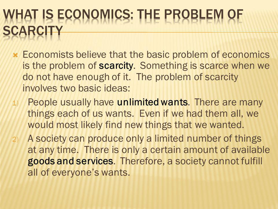 What is Economics: The Problem of Scarcity