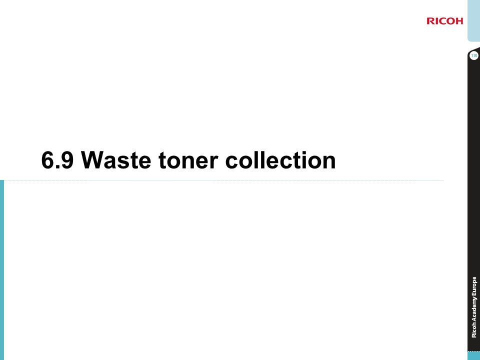 6.9 Waste toner collection