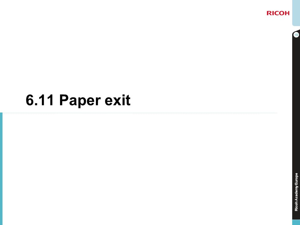 6.11 Paper exit No additional notes.