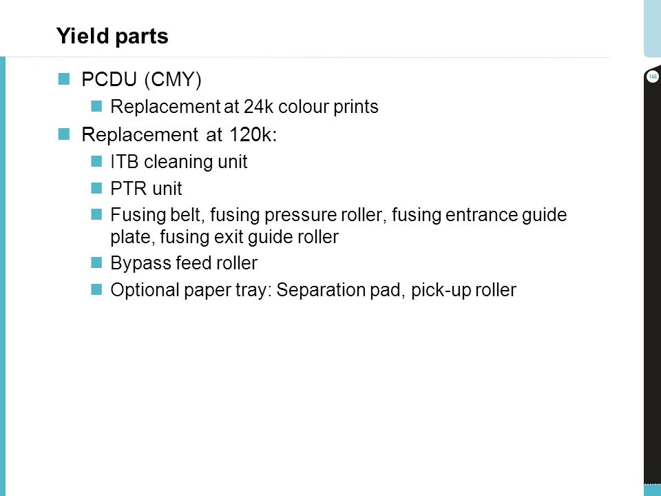 Yield parts PCDU (CMY) Replacement at 120k: