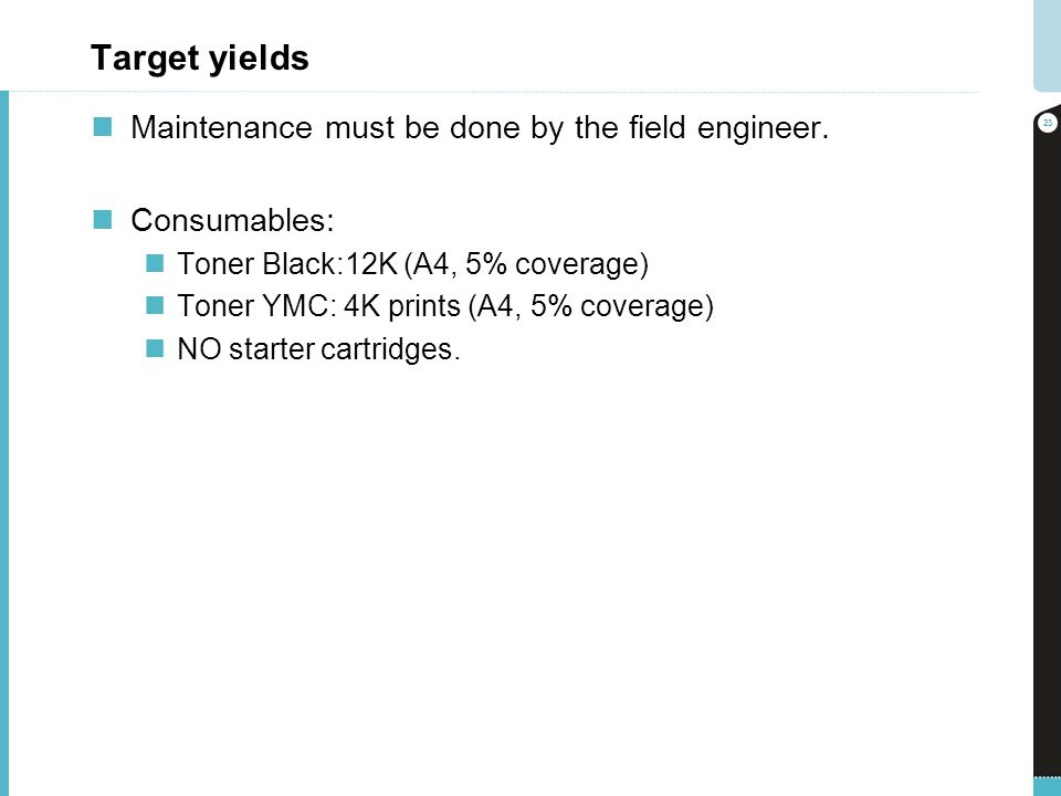 Target yields Maintenance must be done by the field engineer.