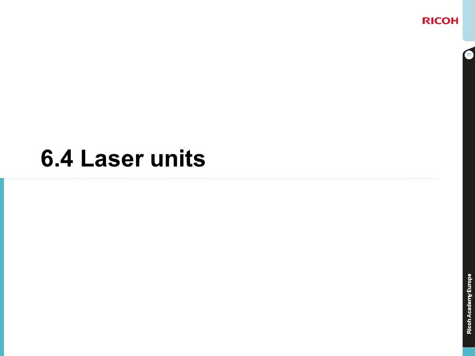6.4 Laser units No additional notes.