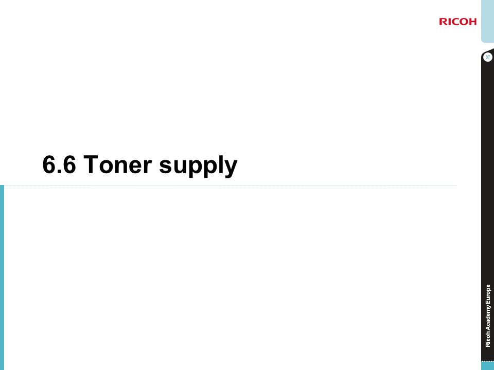 6.6 Toner supply No additional notes.