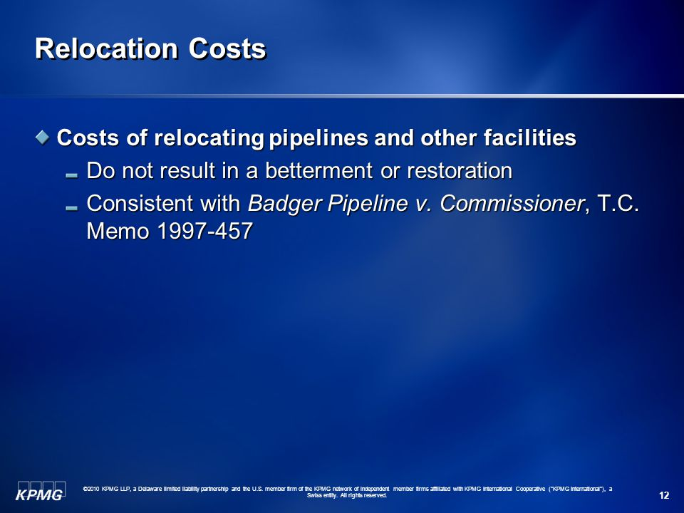 Relocation Costs Costs of relocating pipelines and other facilities