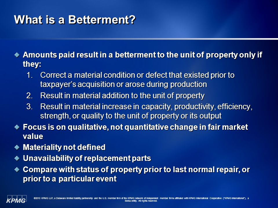 What is a Betterment Amounts paid result in a betterment to the unit of property only if they: