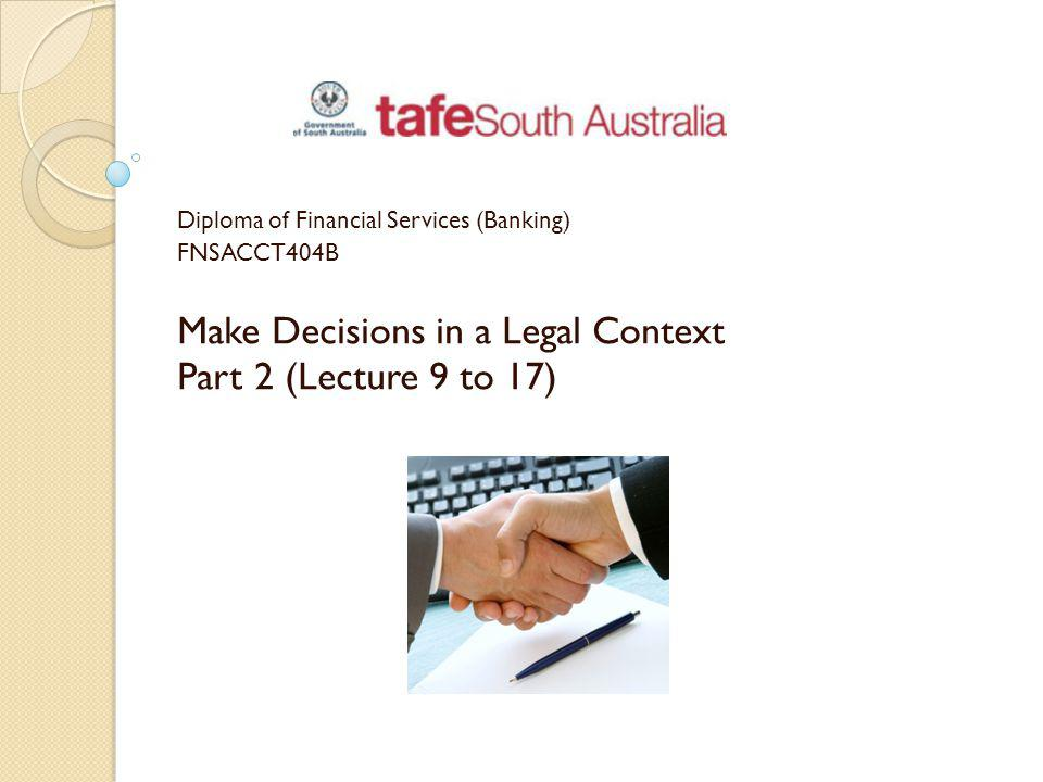 Make Decisions in a Legal Context Part 2 (Lecture 9 to 17)