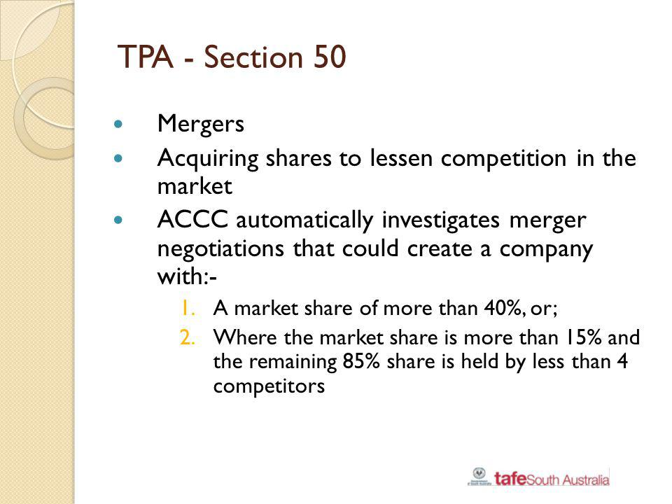 TPA - Section 50 Mergers. Acquiring shares to lessen competition in the market.