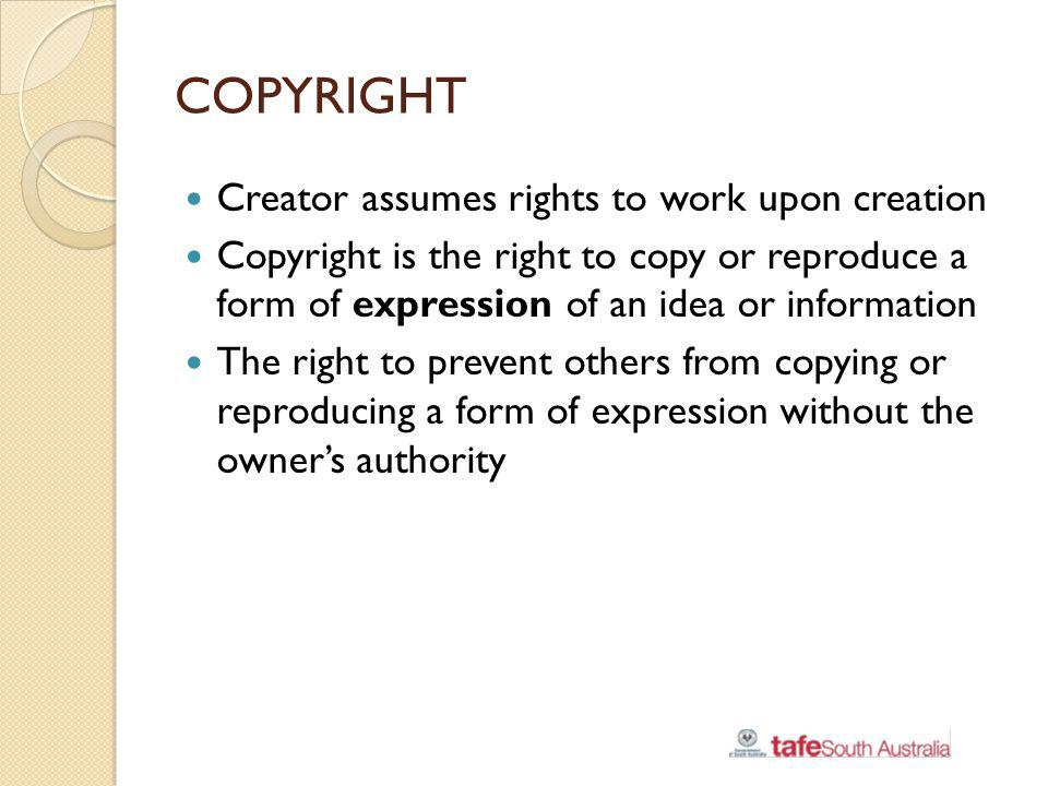 COPYRIGHT Creator assumes rights to work upon creation
