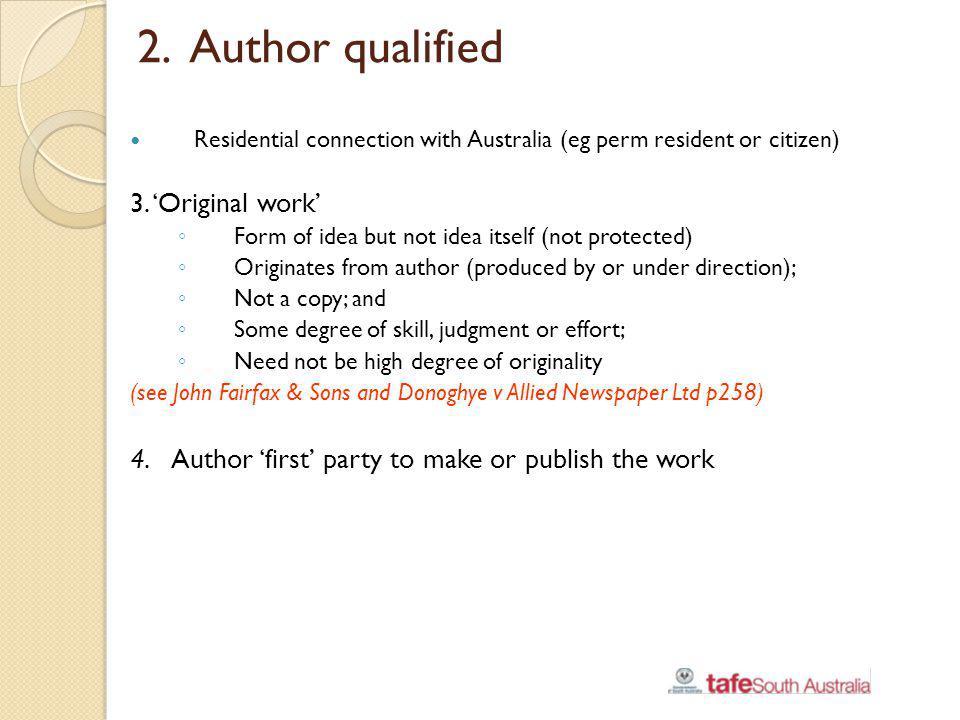 2. Author qualified 3. 'Original work'