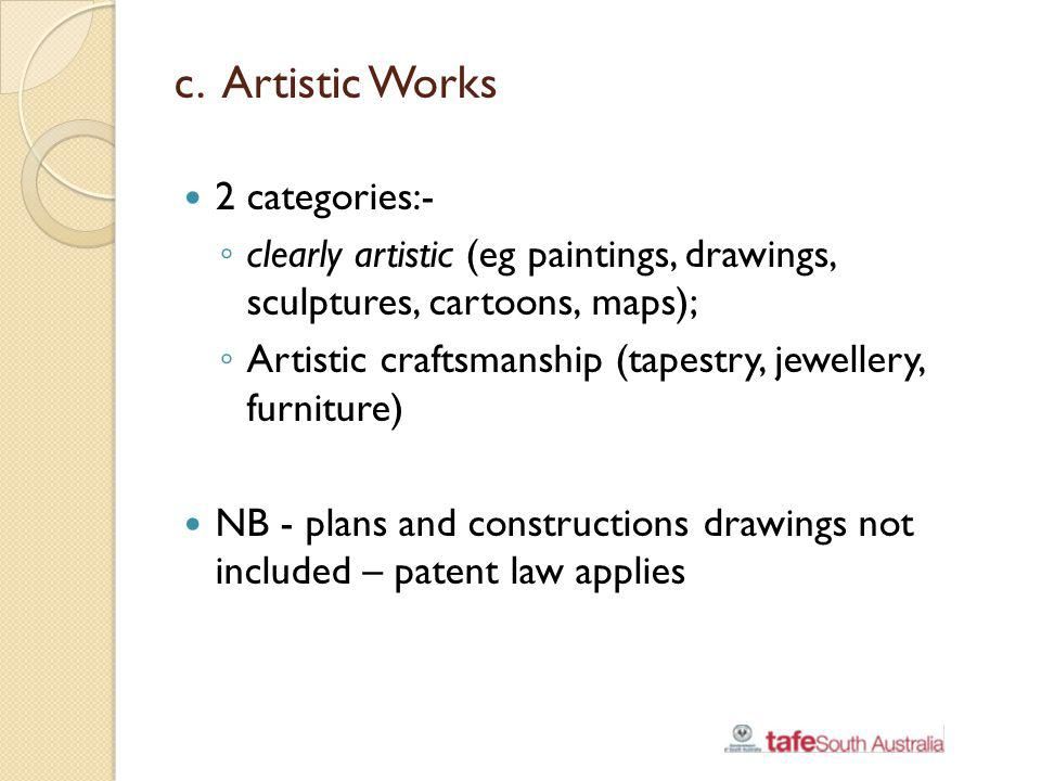 c. Artistic Works 2 categories:-