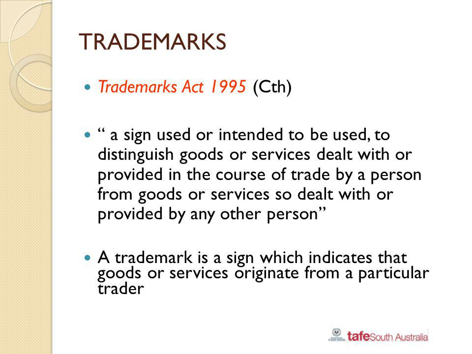 TRADEMARKS Trademarks Act 1995 (Cth)