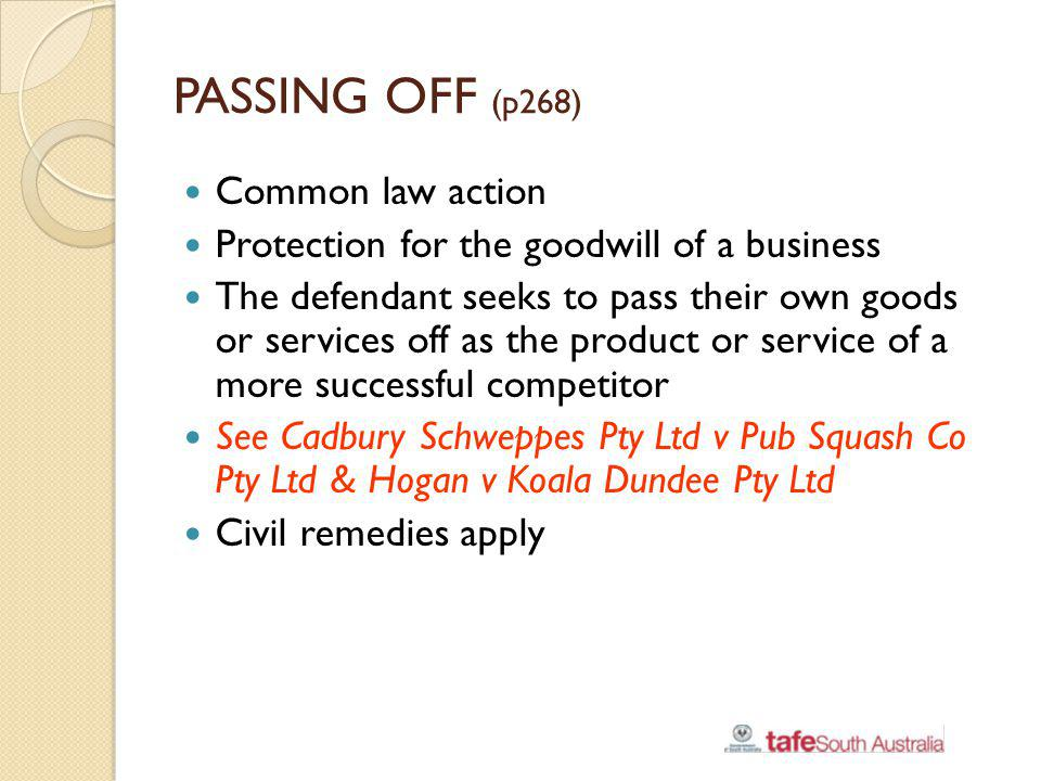 PASSING OFF (p268) Common law action