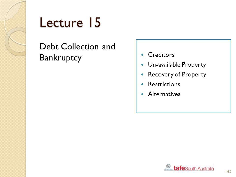 Lecture 15 Debt Collection and Bankruptcy Creditors