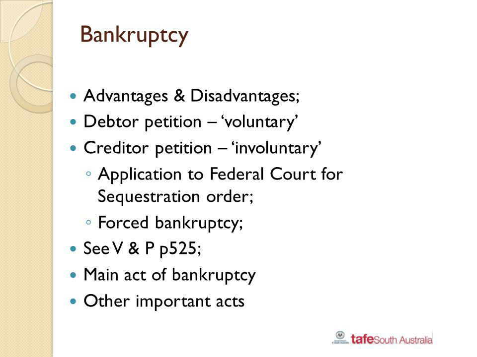 Bankruptcy Advantages & Disadvantages; Debtor petition – 'voluntary'