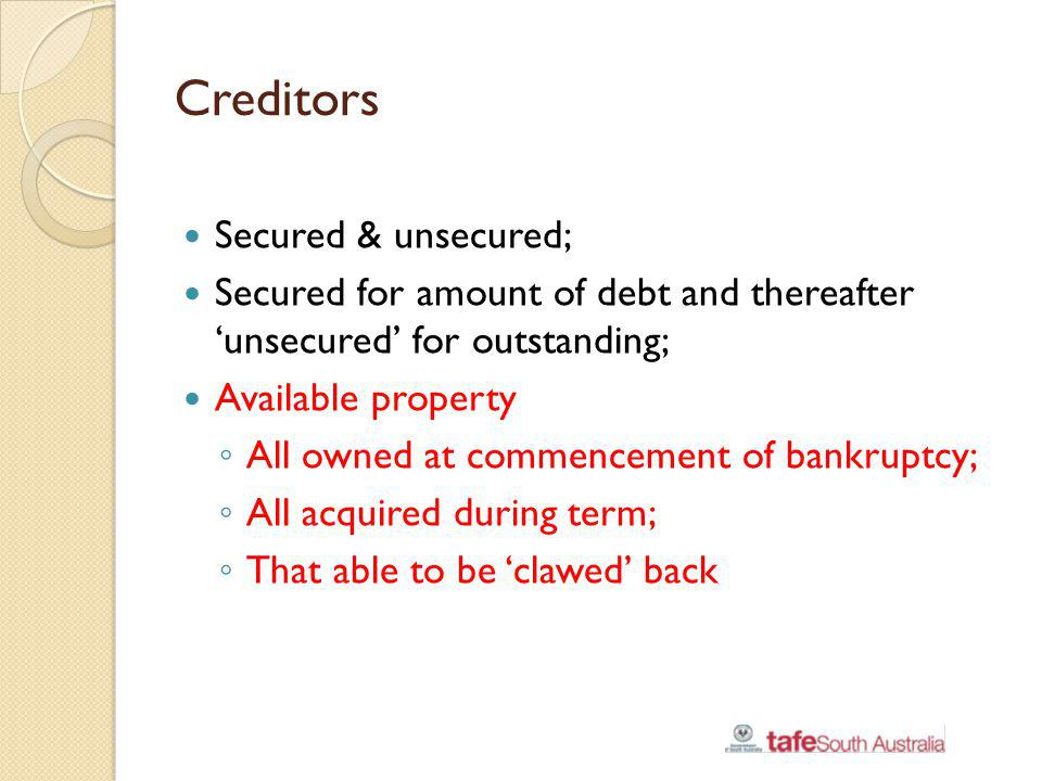 Creditors Secured & unsecured;