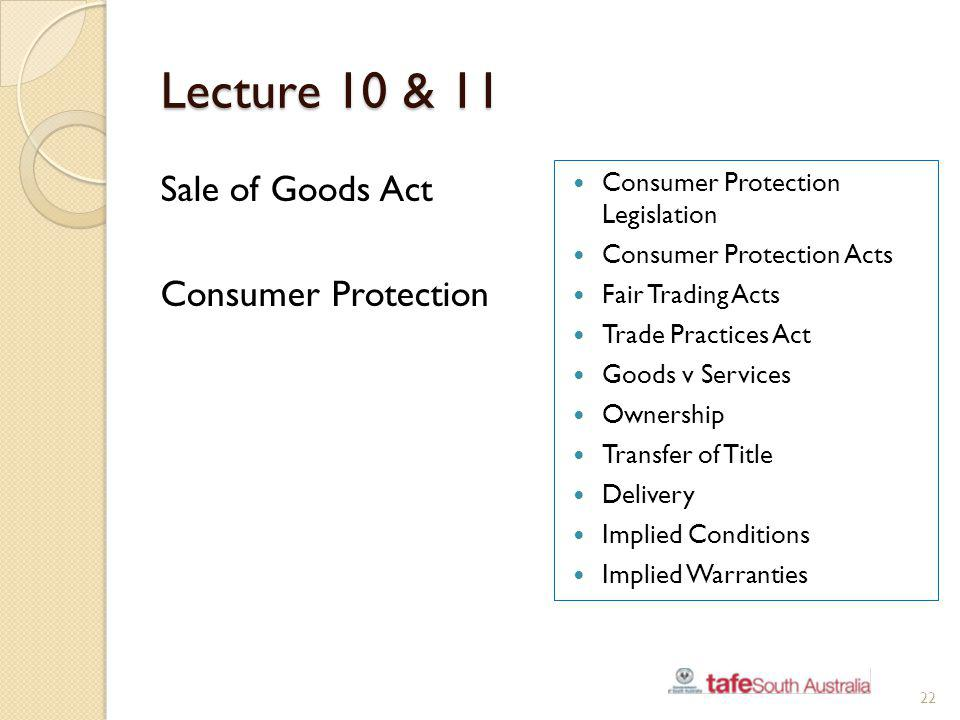 Lecture 10 & 11 Sale of Goods Act Consumer Protection