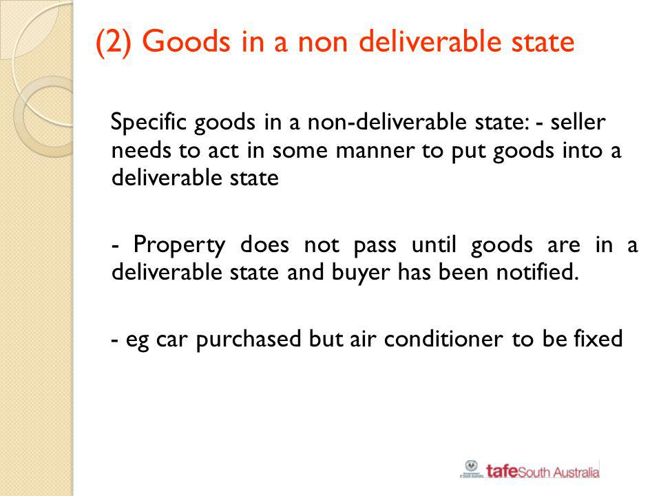 (2) Goods in a non deliverable state