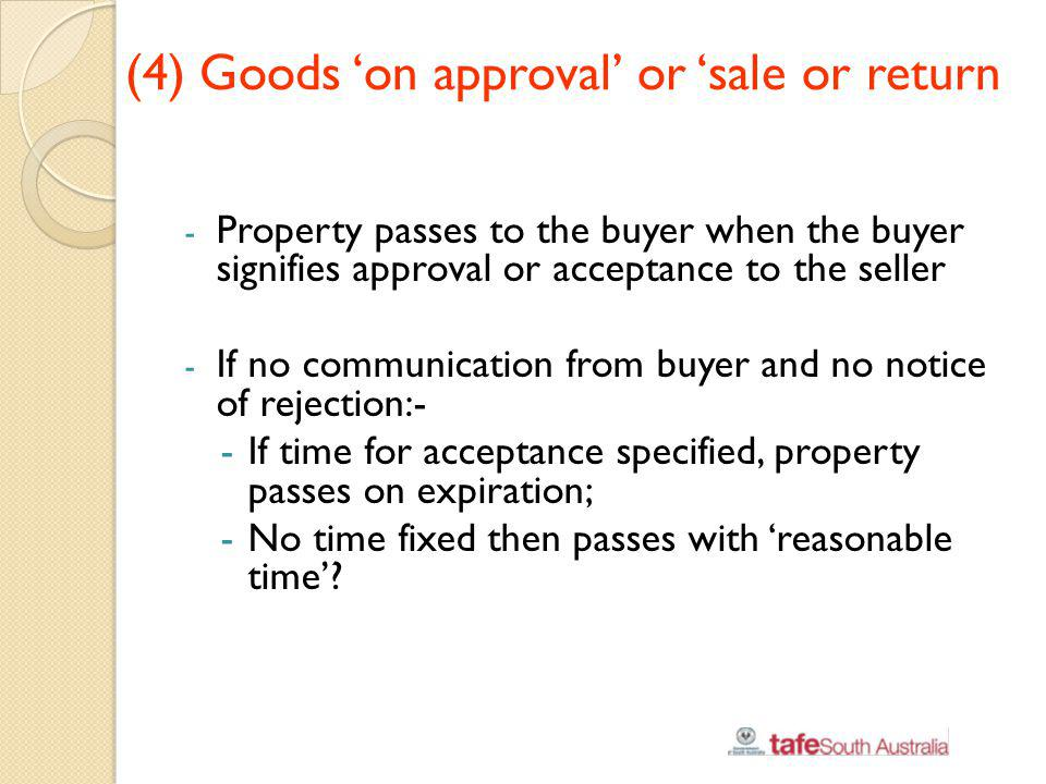 (4) Goods 'on approval' or 'sale or return