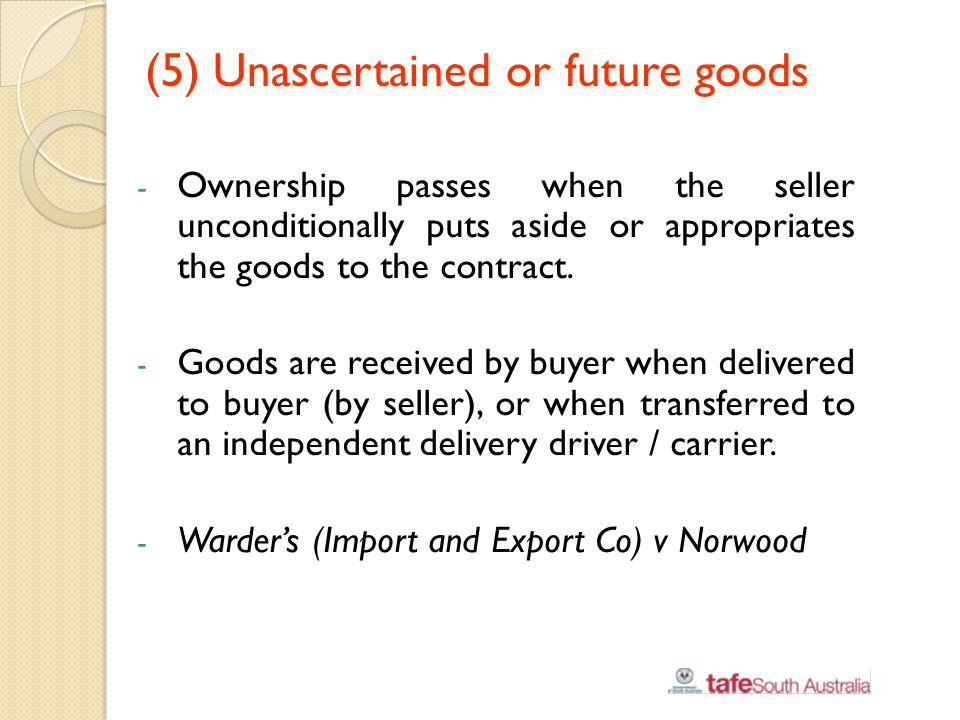 (5) Unascertained or future goods