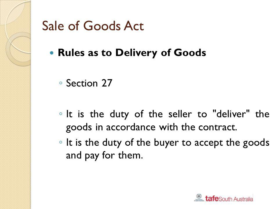 Sale of Goods Act Rules as to Delivery of Goods Section 27