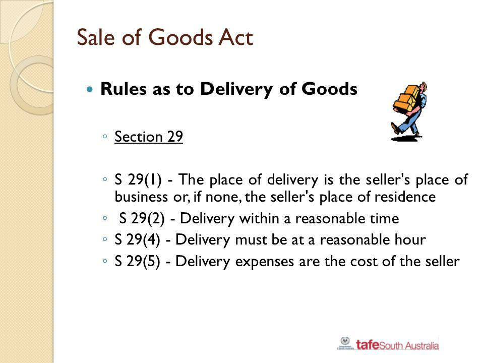 Sale of Goods Act Rules as to Delivery of Goods Section 29