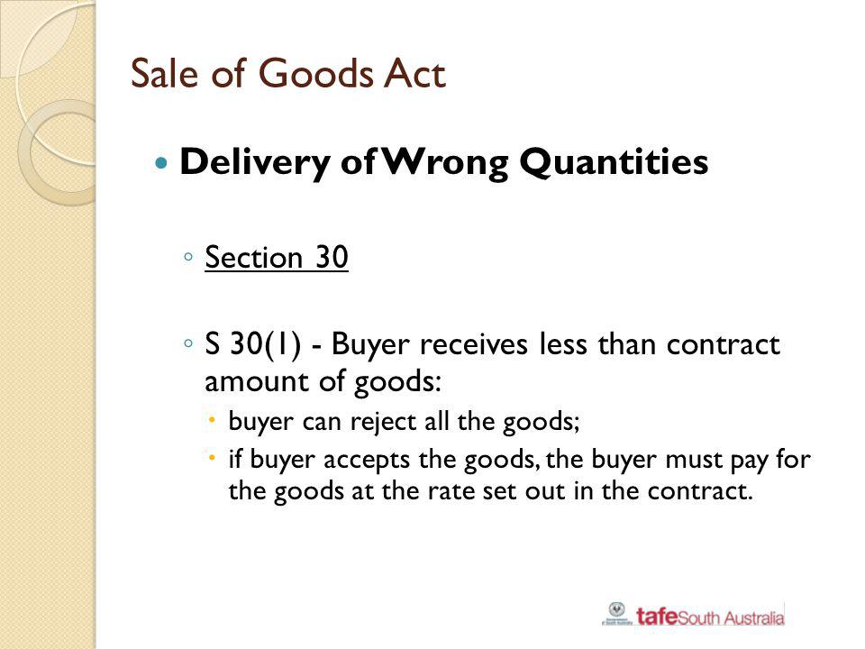 Sale of Goods Act Delivery of Wrong Quantities Section 30
