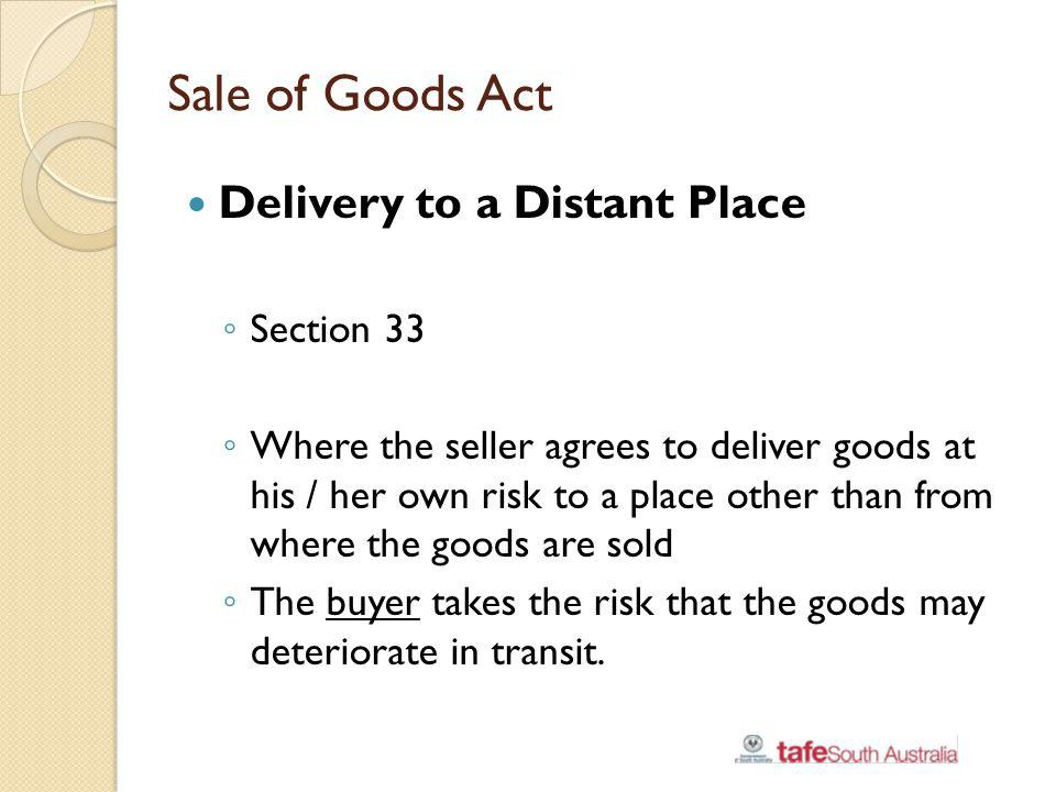 Sale of Goods Act Delivery to a Distant Place Section 33