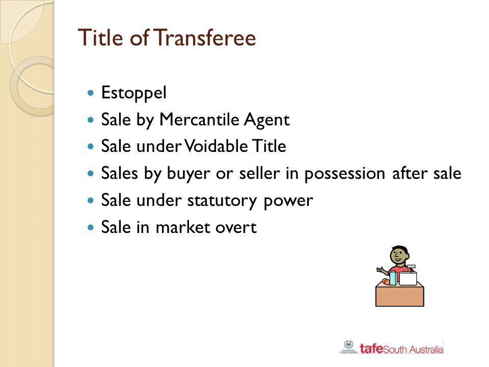 Title of Transferee Estoppel Sale by Mercantile Agent